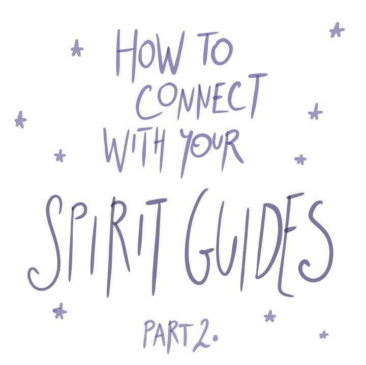 How to connect with your spirit guides? Part 2